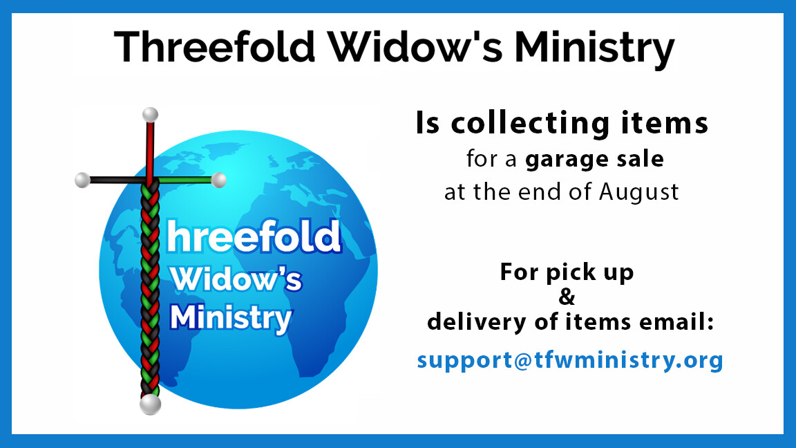 Threefold Widow's Ministry Garage Sale Items Needed